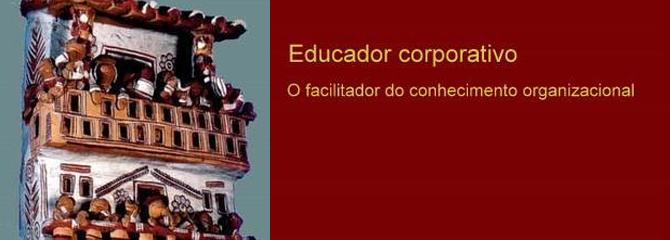 Educador corporativo o facilitador do conhecimento organizacional