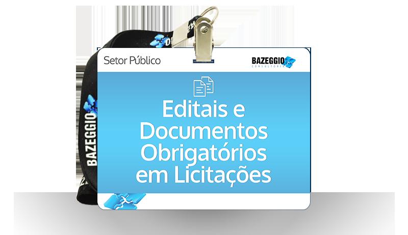 editais documentos obrigatorios - Curso: Editais e documentos obrigatórios em licitações
