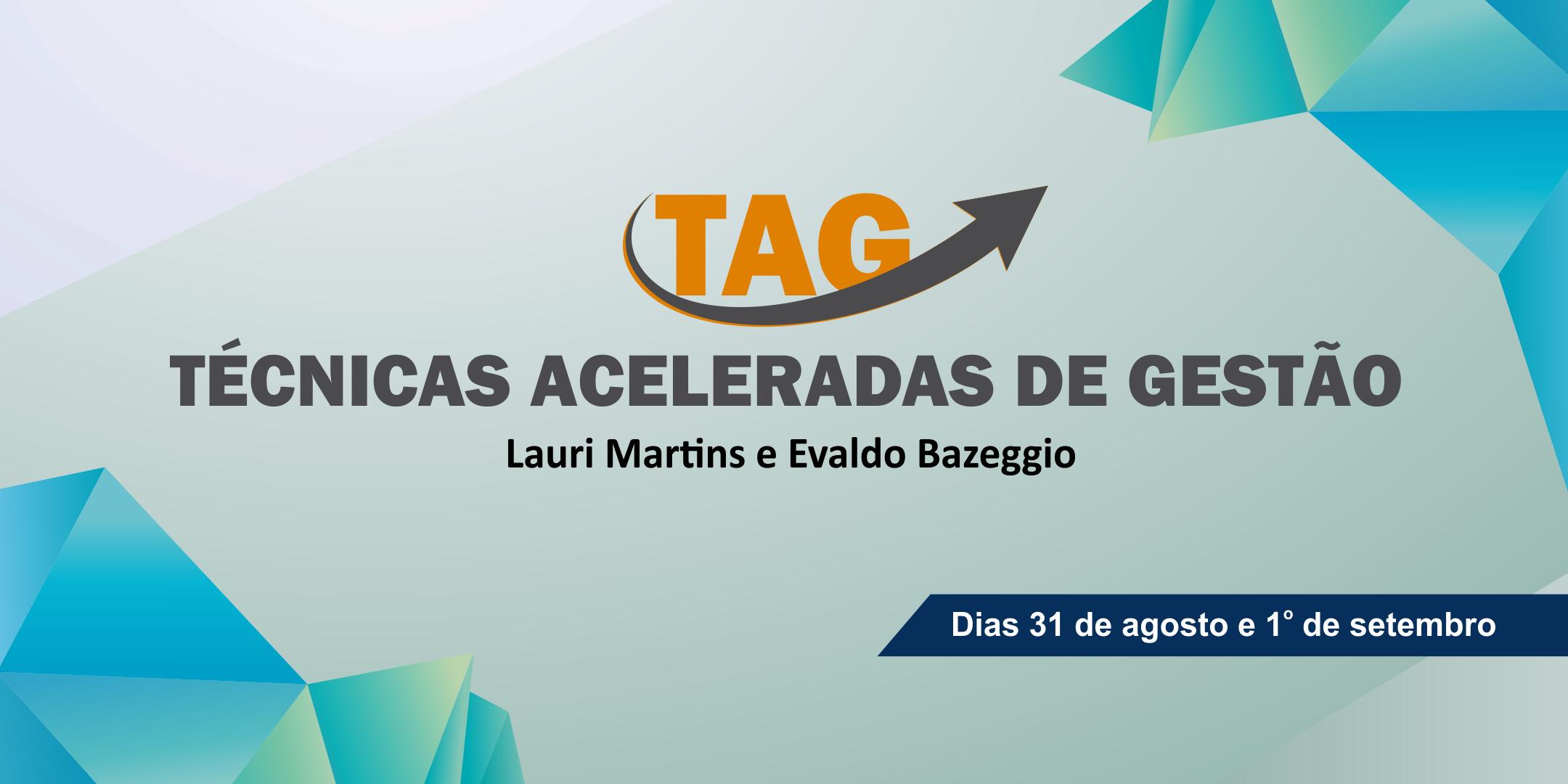 Brasília/DF TAG – Técnicas Aceleradas de Gestão